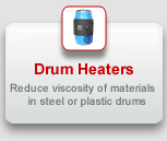 Drum Heaters: Reduce viscosity of materials in steel or plastic drums