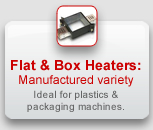 Flat & Box Heaters: Manufactured variety