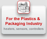 For the plastics & packaging industry: Heaters, sensors, controllers
