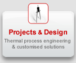 Projects & Design: Thermal process engineering & customised solutions